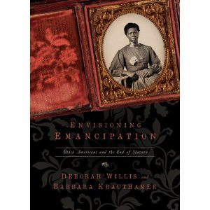 Envisioning Emancipation Black Americans and the End of Slavery
